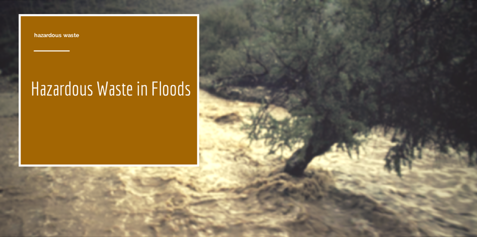 hazardous waste in floods cover photo
