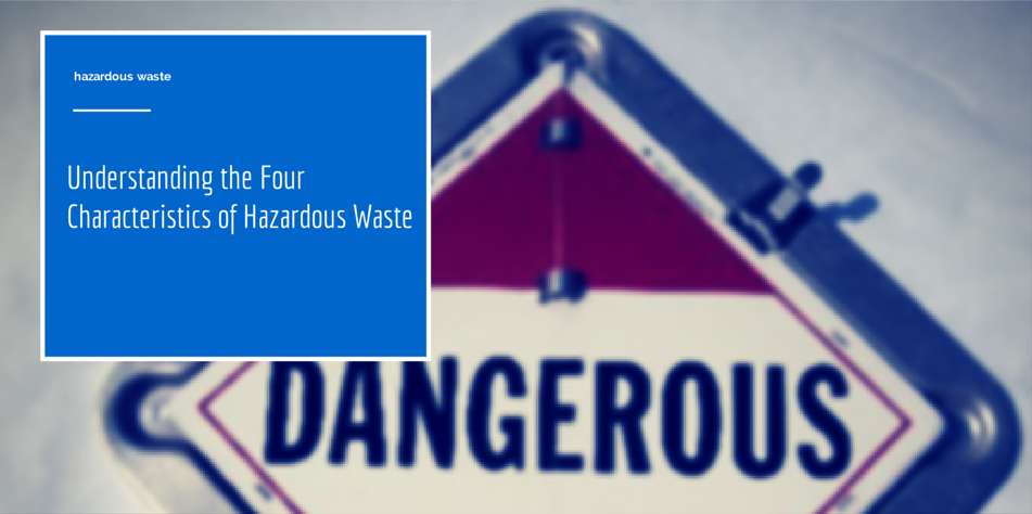 Four Characteristics of Hazardous Waste Article Cover Photo
