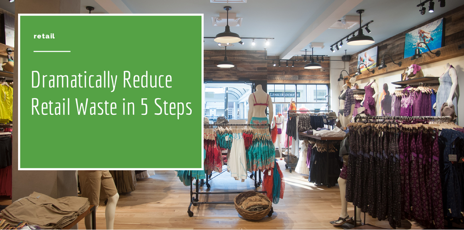 How you can minimize waste generation in the retail industry