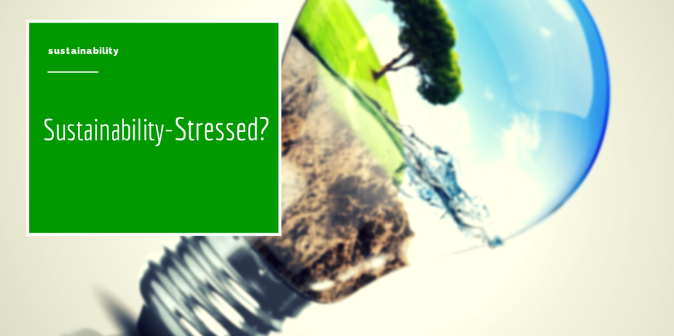 Sustainability-Stressed?