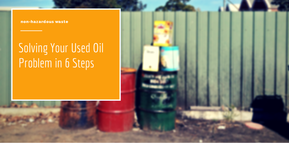 Solving Your Used Oil Problem in 6 Steps
